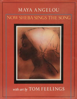 Now Sheba Sings the Song. Maya Angelou, Tom Feelings