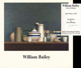William Bailey: Recent Paintings, April 3-May 4, 1982. William Bailey
