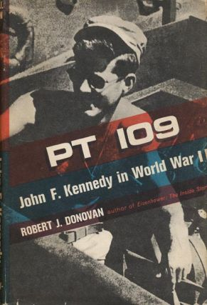 Pt 109 John F. Kennedy in World War II. Robert J. Donovan