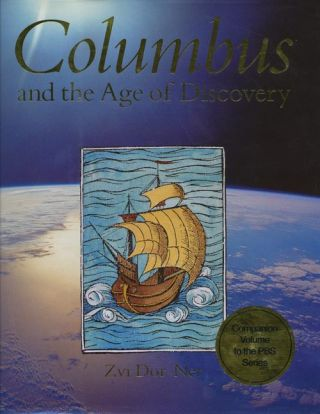 Columbus and the Age of Discovery. Zvi Dor-Ner, William Scheller
