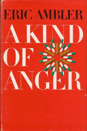 A Kind of Anger. Eric Ambler.