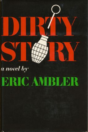 Dirty Story. Eric Ambler.