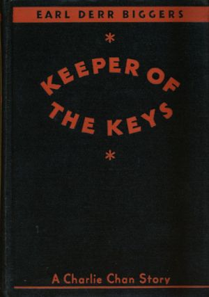 Keeper of the Keys; a Charlie Chan Story. Earl Derr Biggers