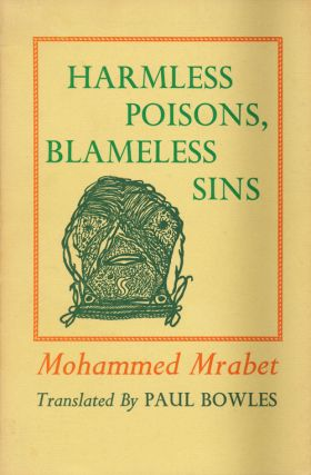 Harmless Poisons, Blameless Sins. Mohammed Mrabet