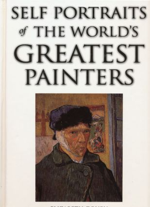 Self Portraits of the World's Greatest Painters. Elizabeth Drury