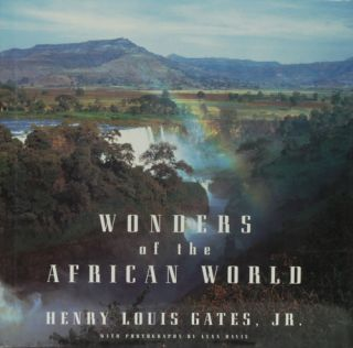 Wonders of the African World. Henry Louis Gates, Jr