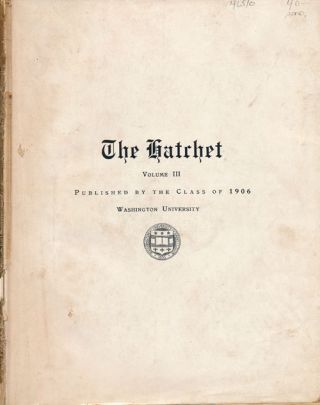 The Hatchet, Volume III Washington University Yearbook of the Class of 1905
