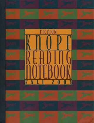 Knopf Fiction Reading Notebook, Fall 2003