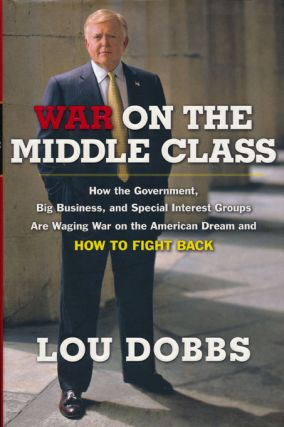 War on the Middle Class How the Government, Big Business, and Special Interest Groups Are Waging...