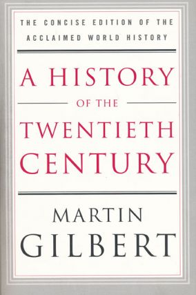 A History of the Twentieth Century The Concise Edition of the Acclaimed World History. Martin...