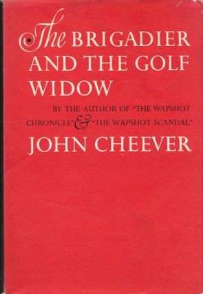The Brigadier and the Golf Widow. John Cheever