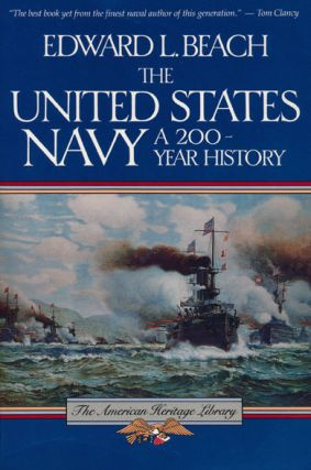 United States Navy a 200 Year History. Edward Latimer Beach