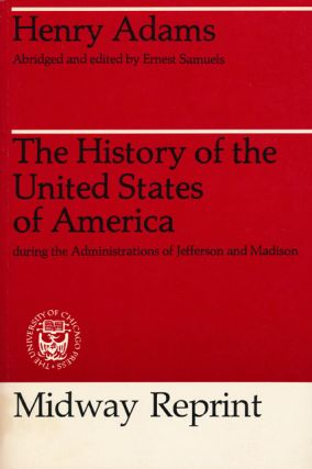 The History of the United States of America During the Administrations of Jefferson and Madison....