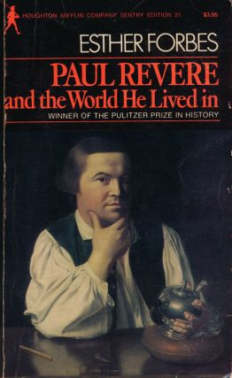 Paul Revere and the World He Lived In. Esther Forbes