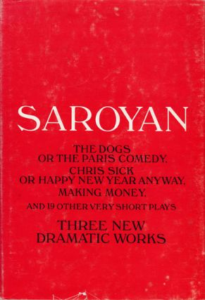The Dogs, or the Paris Comedy and Two Other Plays and Nineteen Other Very Short Plays. Saroyan...