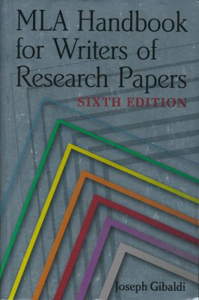 MLA Handbook for Writers of Research Papers. Joseph Gibaldi.