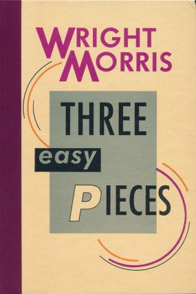 Three Easy Pieces. Wright Morris