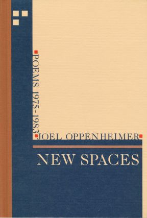 New Spaces Poems 1975-1983. Joel Oppenheimer