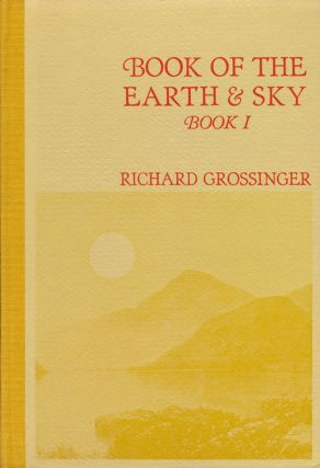 Book of the Earth & Sky Book 1. Richard Grossinger