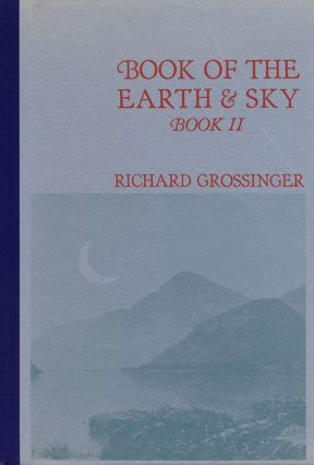 Book of the Earth & Sky Book II. Richard Grossinger