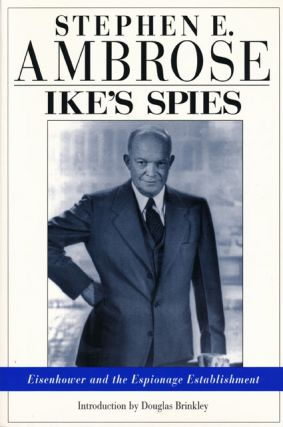 Ike's Spies Eisenhower and the Espionage Establishment. Stephen E. Ambrose.