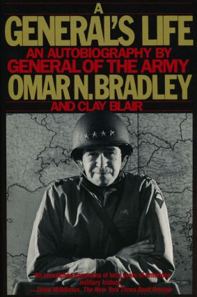 A General's Life An Autobiography by the General of the Army. Omar N. Bradley, Clay Blair