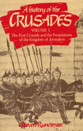 A History of the Crusades Volumes I, II, and III. Steven Runciman