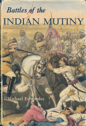 Battles of the Indian Mutiny. Michael Edwardes