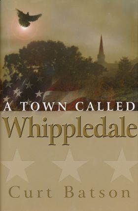 A Town Called Whippledale. Curt Batson