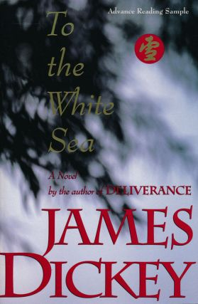 To the White Sea. James Dickey