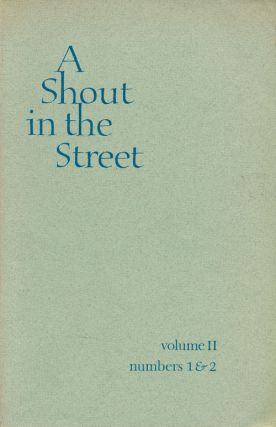 A Shout in the Street Volume II, Numbers 1 & 2. Joseph Cuomo, E. L. Doctorow, Gerald Flaherty,...