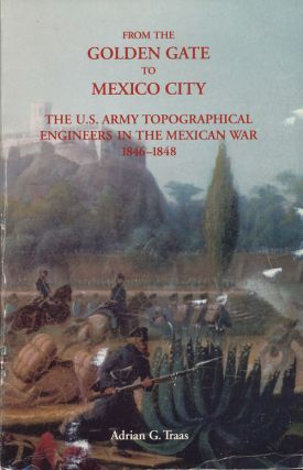 From the Golden Gate to Mexico City The US Army Topographical Engineers in the Mexican War...