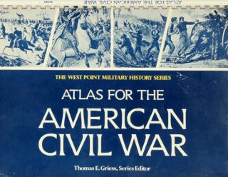 Atlas for the American Civil War. Thomas E. Griess