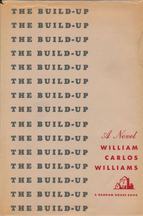 The Build Up A Novel. William Carlos Williams