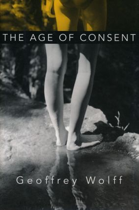 The Age of Consent. Geoffrey Wolff