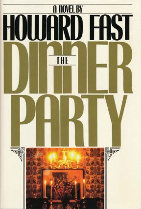 The Dinner Party. Howard Fast