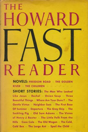 The Howard Fast Reader A Collection of Stories and Novels. Howard Fast