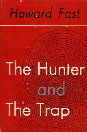 The Hunter and the Trap. Howard Fast