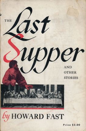 The Last Supper And Other Stories. Howard Fast