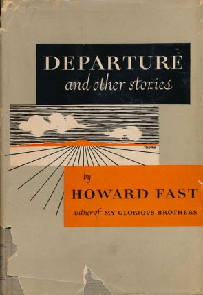Departure And Other Stories. Howard Fast