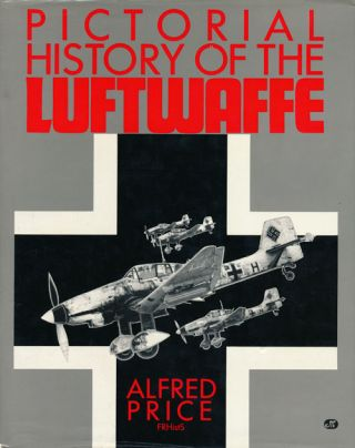 Pictorial History of the Luftwaffe. Alfred Price
