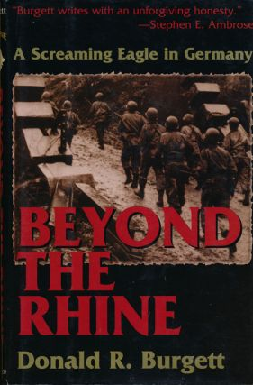 Beyond the Rhine A Screaming Eagle in Germany. Donald R. Burgett