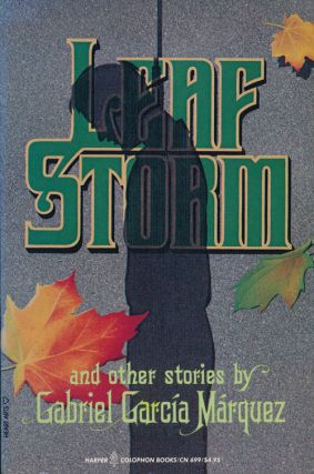 Leaf Storm And Other Stories. Gabriel Garcia Marquez