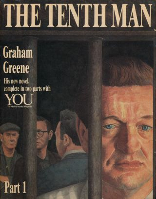 The Tenth Man: Parts 1 and 2 His New Novel, Complete in Two Parts with YOU. Graham Greene