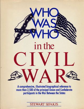 Who Was Who in the Civil War. Stewart Sifakis