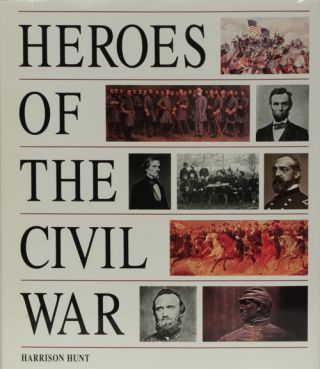 Heroes of the Civil War. Harrison Hunt