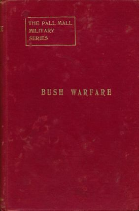 Bush Warfare. W. C. G. Heneker, Lieut-Colonel.