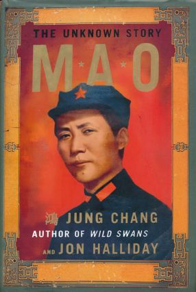 Mao The Unknown Story. Jung Chang, Jon Halliday