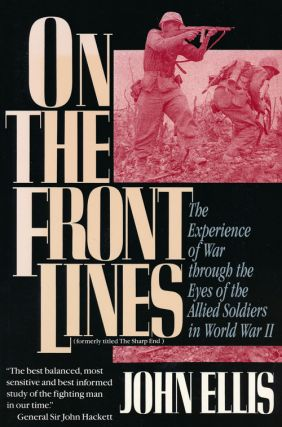 On the Front Lines The Experience of War through the Eyes of the Allied Soldiers in World War II....