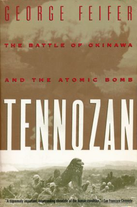 Tennozan The Battle of Okinawa and the Atomic Bomb. George Feifer